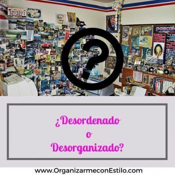 ¿Soy desorganizado o solo desordenado?